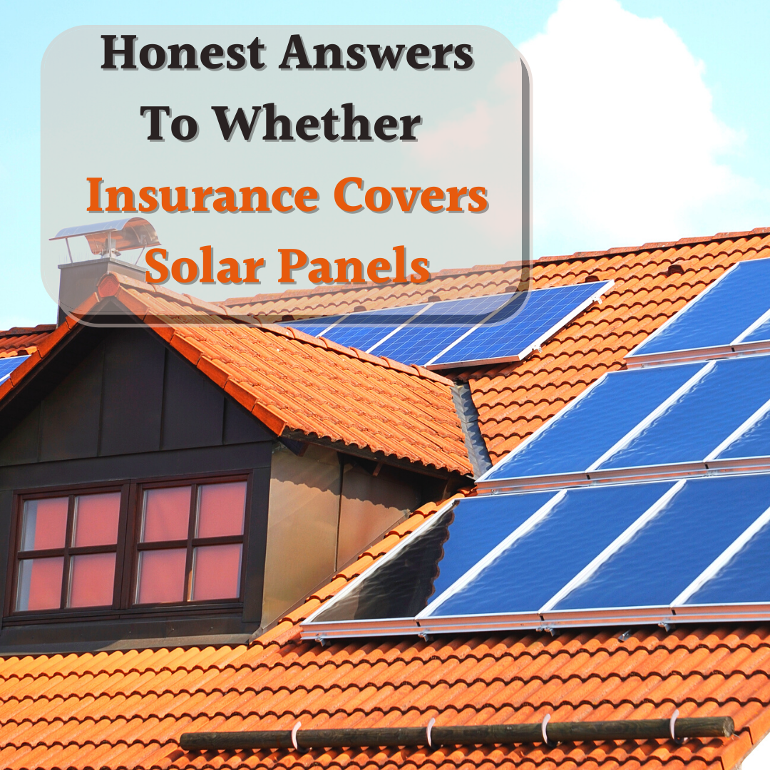 Does Insurance Cover Solar Panels