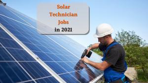 Solar Technician Jobs in 2021